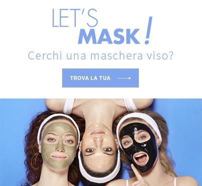 Cerchi una maschera viso? Trova la tua! Let's mask!